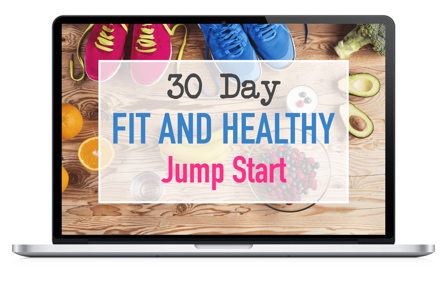 30-Day Fit & Healthy Jump Start